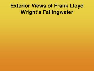 Exterior Views of Frank Lloyd Wright s Fallingwater