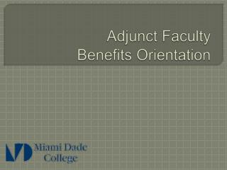 Adjunct Faculty  Benefits Orientation