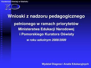 Wnioski z nadzoru pedagogicznego pelnionego w ramach priorytet w Ministerstwa Edukacji Narodowej  i Pomorskiego Kuratora