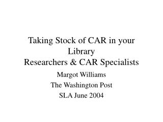 Taking Stock of CAR in your Library Researchers  CAR Specialists