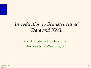 Introduction to Semistructured Data and XML