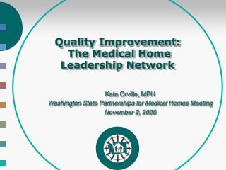 Quality Improvement:  The Medical Home Leadership Network