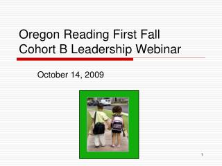 Oregon Reading First Fall  Cohort B Leadership Webinar