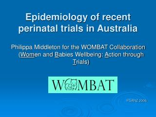 Epidemiology of recent perinatal trials in Australia