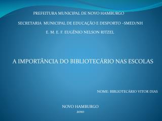 A IMPORT NCIA DO BIBLIOTEC RIO NAS ESCOLAS