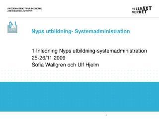 1 Inledning Nyps utbildning-systemadministration 25-26