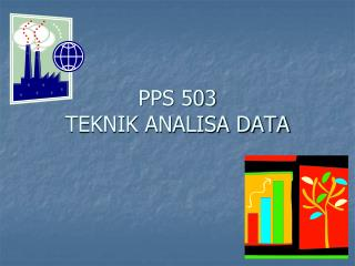 PPS 503 TEKNIK ANALISA DATA