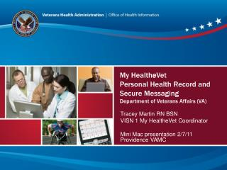 My HealtheVet Personal Health Record and Secure Messaging Department of Veterans Affairs VA