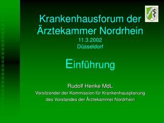 Krankenhausforum der  rztekammer Nordrhein 11.3.2002 D sseldorf  Einf hrung