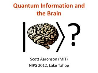 Quantum Information and the Brain