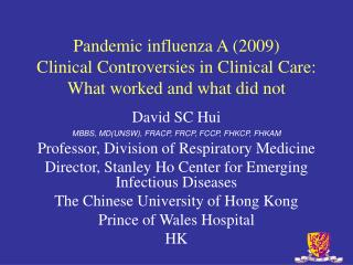 Pandemic influenza A 2009 Clinical Controversies in Clinical Care:  What worked and what did not