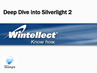 Deep Dive into Silverlight 2