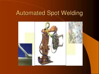 Automated Spot Welding