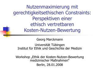 Nutzenmaximierung mit gerechtigkeitsethischen Constraints: Perspektiven einer ethisch vertretbaren Kosten-Nutzen-Bewertu