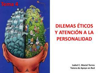 DILEMAS  TICOS Y ATENCI N A LA PERSONALIDAD