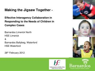 Making the Jigsaw Together -   Effective Interagency Collaboration in Responding to the Needs of Children in Complex Cas