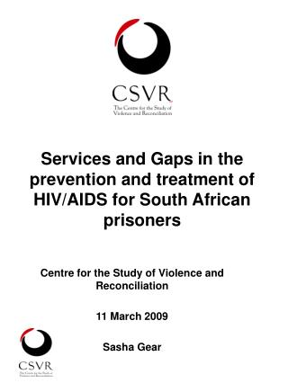 Services and Gaps in the prevention and treatment of  HIV