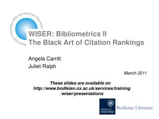 WISER: Bibliometrics II The Black Art of Citation Rankings