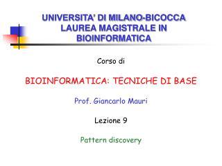 UNIVERSITA  DI MILANO-BICOCCA LAUREA MAGISTRALE IN BIOINFORMATICA