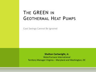 The GREEN in  Geothermal Heat Pumps