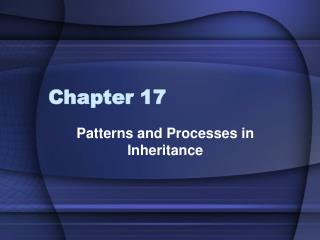 Patterns and Processes in Inheritance