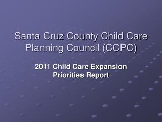 Santa Cruz County Child Care Planning Council CCPC