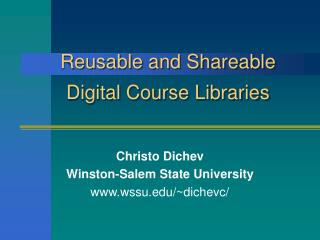 Reusable and Shareable  Digital Course Libraries