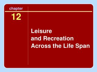 Leisure  and Recreation  Across the Life Span