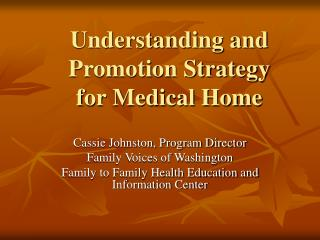 Understanding and  Promotion Strategy for Medical Home