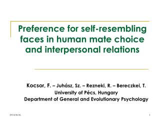 Preference for self-resembling faces in human mate choice and interpersonal relations