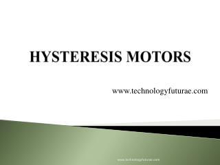 HYSTERESIS MOTORS