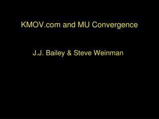 KMOV and MU Convergence