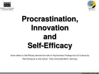 Procrastination, Innovation  and  Self-Efficacy  Some slides on Self Efficacy derived from talk on Psychometric Findings