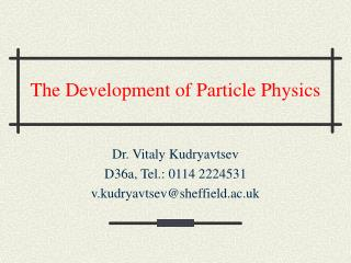 The Development of Particle Physics