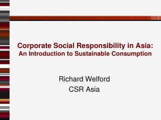 Corporate Social Responsibility in Asia: An Introduction to Sustainable Consumption