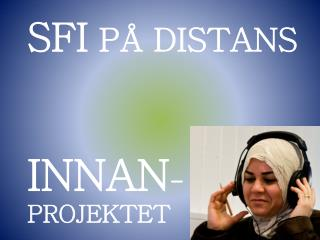 SFI P  DISTANS  INNAN-PROJEKTET