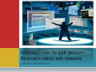 Introduction to CSE faculty Research areas and domains