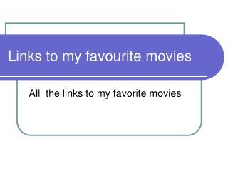 Links to my favourite movies