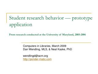 Student research behavior   prototype application   From research conducted at the University of Maryland, 2005-2006