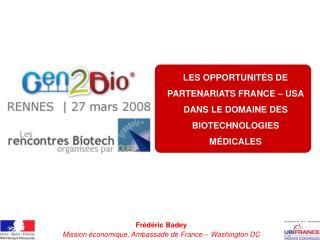 LES OPPORTUNIT S DE PARTENARIATS FRANCE   USA DANS LE DOMAINE DES BIOTECHNOLOGIES M DICALES