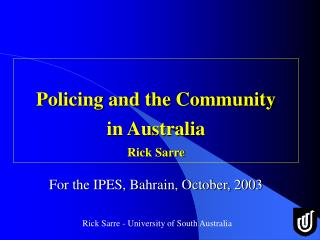 Policing and the Community in Australia  Rick Sarre