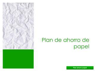 Plan de ahorro de papel