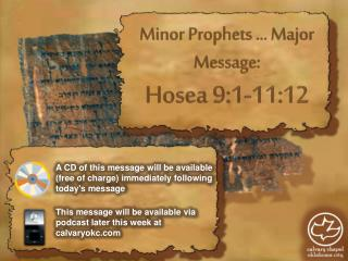 Minor Prophets   Major Message: Hosea 9:1-11:12