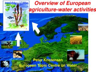 Overview of European agriculture-water activities