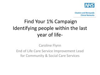 Find Your 1 Campaign  Identifying people within the last year of life-