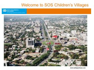 WELCOME TO  SOS CHILDREN S VILLAGES