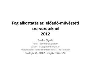 Foglalkoztat s az  eload -muv szeti szervezetekn l 2012