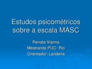 Estudos psicom tricos sobre a escala MASC