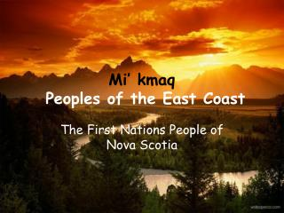 Mi  kmaq  Peoples of the East Coast