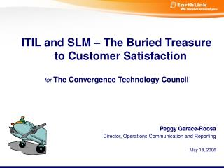 ITIL and SLM   The Buried Treasure to Customer Satisfaction  for The Convergence Technology Council
